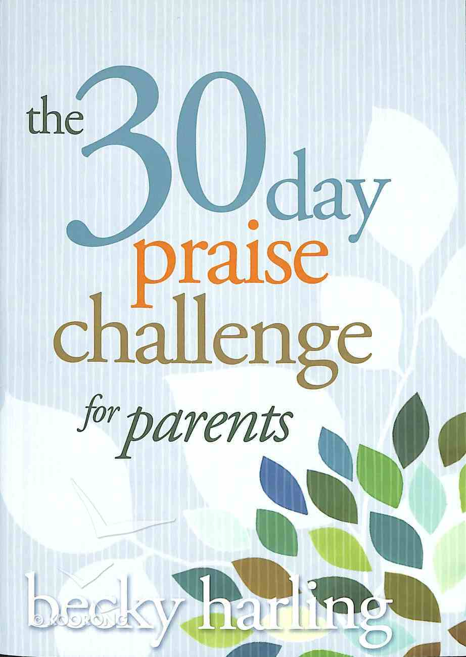 Cover of Becky Harling's Book, The 30 Day Praise Challenge for Parents