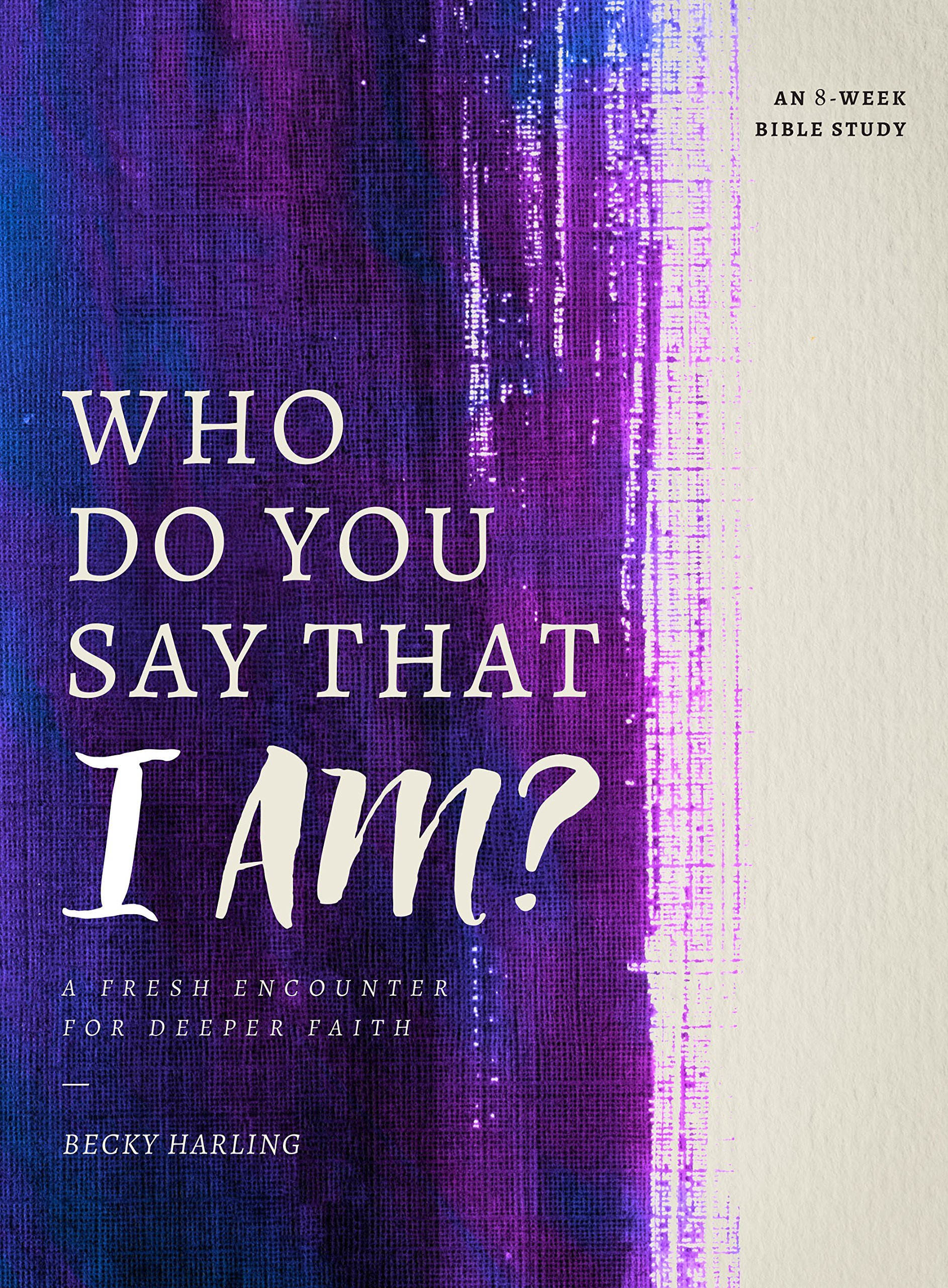 Cover of Becky Harling's Book, Who Do You Say that I Am?
